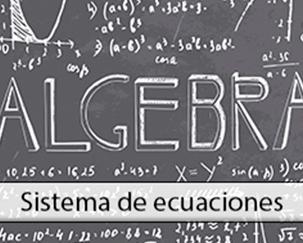 Aritmética y Algebra (IV): Sistema de ecuaciones